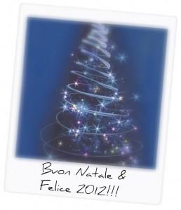 Buon Natale & Felice 2012!!!