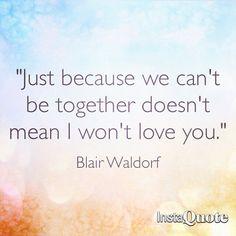 """""""Solo perché non staremo insieme, non significa che non ti amerò."""" B.W."""